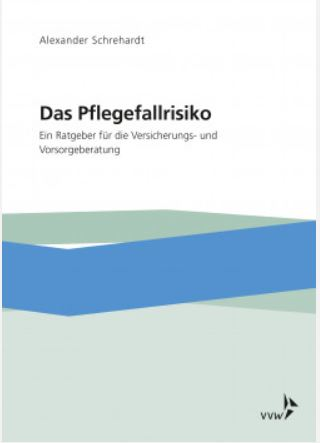 """""""Perfekt für den Beratungsalltag"""" – Rezension zu Schrehardts Buch das Pflegefallrisiko"""